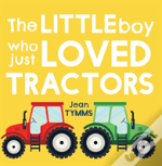 Little Boy Who Just Loved Tractors