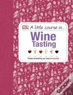 Little Course In Wine Tasting