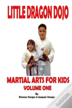 Little Dragon Dojo Martial Arts For Kids Vol.1