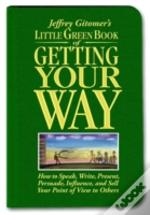 Little Green Book Of Getting Your Way