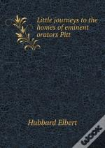 Little Journeys To The Homes Of Eminent Orators Pitt