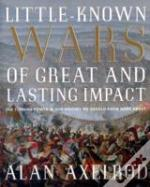 Little-Known Wars Of Great And Lasting Impact