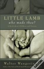 Little Lamb, Who Made Thee