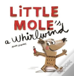 Little Mole'S A Whirlwind