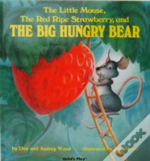 Little Mouse, The Red Ripe Strawberry And The Big Hungry Bear