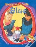 LITTLE NIPPERS: MIXING COLOURS - BLUE