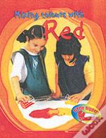 LITTLE NIPPERS: MIXING COLOURS - RED