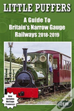 Little Puffers - A Guide To Britain'S Narrow Gauge Railways 2018-2019