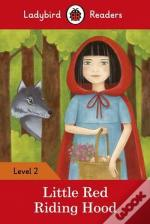 Little Red Riding Hood - Ladybird Readers: Level 2
