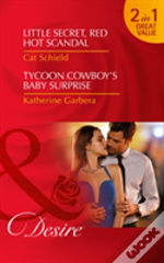 Little Secret, Red Hot Scandal: Little Secret, Red Hot Scandal (Las Vegas Nights, Book 5) / Tycoon Cowboy'S Baby Surprise (The Wild Caruthers, Book 1) (Las Vegas Nights, Book 5)