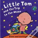 Little Toms Trip To The Moon