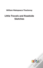 Little Travels And Roadside Sketches