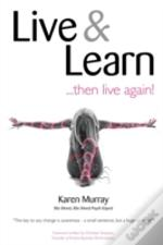 Live And Learn ... Then Live Again
