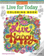 Live For Today Live Happy Colouring Bk
