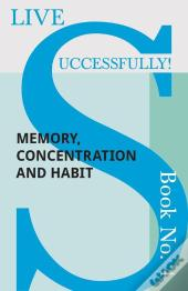 Live Successfully! Book No. 4 - Memory, Concentration And Habit