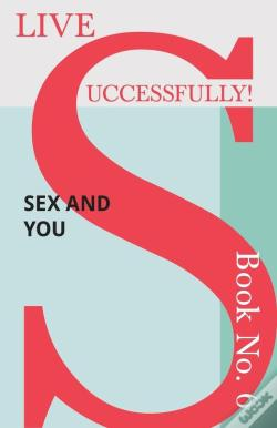 Wook.pt - Live Successfully! Book No. 6 - Sex And You