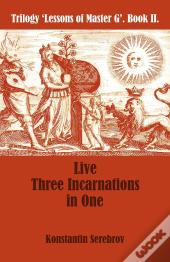 Live Three Incarnations In One