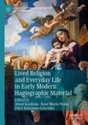 Lived Religion And Everyday Life In Early Modern Hagiographic Material