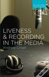 Liveness And Recording In The Media