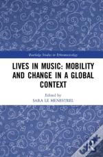Lives In Music: Mobility And Change In A Global Context