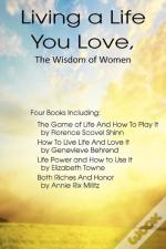 Living A Life You Love, The Wisdom Of Wo