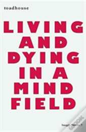 Living And Dying In A Mind Field