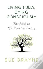 Living Fully, Dying Consciously: The Pat
