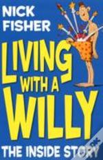 Living With A Willy