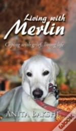 Living With Merlin: Coping With Grief ,