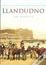 Llandudno In Old Photographs
