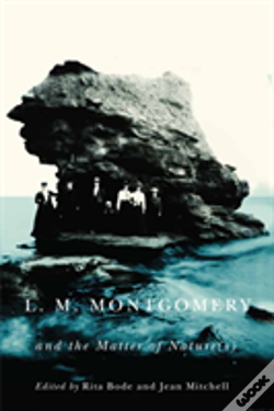 Wook.pt - L.M. Montgomery And The Matter Of Nature(S)