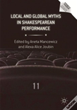 Wook.pt - Local And Global Myths In Shakespearean Performance