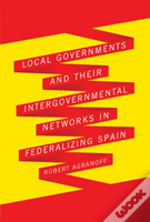 Local Governments And Their Intergovernmental Networks In Federalizing Spain