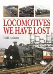 Locomotives We Have Lost