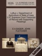 Loftus V. Department Of Agriculture Of State Of Iowa U.S. Supreme Court Transcript Of Record With Supporting Pleadings