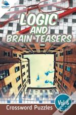 Logic And Brain Teasers Crossword Puzzles Vol 6