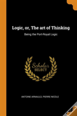Wook.pt - Logic, Or, The Art Of Thinking