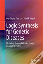 Logic Synthesis For Genetic Diseases