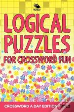 Logical Puzzles For Crossword Fun Vol 2