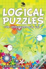 Logical Puzzles For Crossword Fun Vol 6
