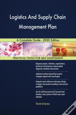 Wook.pt - Logistics And Supply Chain Management Plan A Complete Guide - 2020 Edition