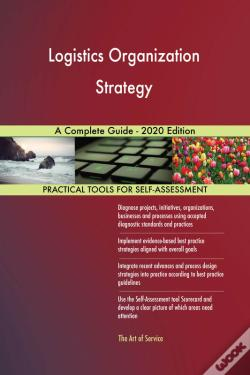 Wook.pt - Logistics Organization Strategy A Complete Guide - 2020 Edition