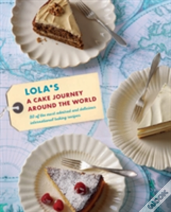 Wook.pt - Lola'S: A Cake Journey Around The World