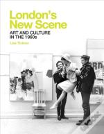 London`S New Scene - Art And Culture In The 1960s