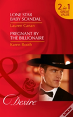Wook.pt - Lone Star Baby Scandal: Lone Star Baby Scandal (Texas Cattleman'S Club: Blackmail, Book 7) / Pregnant By The Billionaire (The Locke Legacy, Book 1) (Texas Cattleman'S Club: Blackmail, Book 7)