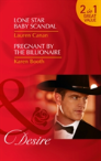 Lone Star Baby Scandal: Lone Star Baby Scandal (Texas Cattleman'S Club: Blackmail, Book 7) / Pregnant By The Billionaire (The Locke Legacy, Book 1) (Texas Cattleman'S Club: Blackmail, Book 7)