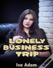 Lonely Business Trip