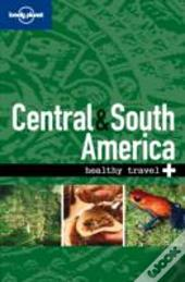 Lonely Planet - Healthy Travel - Central and South America