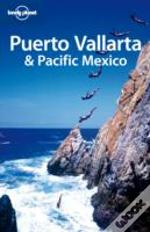 Lonely Planet - Puerto Vallarta and Pacific Mexico