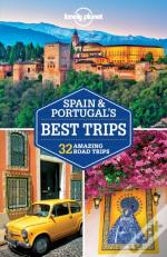 Lonely Planet Spain & Portugal'S Best Trips